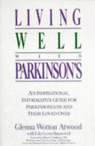 9780471525394: Living Well with Parkinson's: An Inspirational, Informative Guide for Parkinsonians and Their Loved Ones