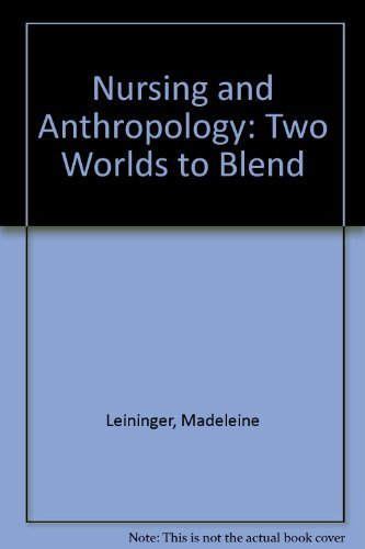 9780471526025: Nursing and Anthropology: Two Worlds to Blend