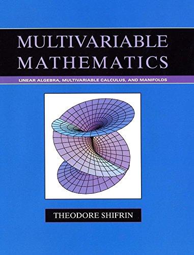 9780471526384: Multivariable Mathematics: Linear Algebra, Multivariable Calculus, and Manifolds