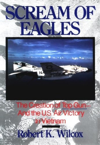 9780471526414: Scream of Eagles: The Creation of Top Gun and the U.S. Air Victory in Vietnam