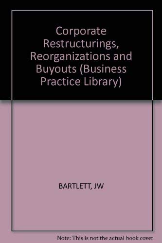 9780471527237: Corporate Restructurings, Reorganizations, and Buyouts (Business Practice Library Series)