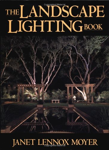 Landscape Lighting Book : The landscape lighting book by janet lennox moyer wiley