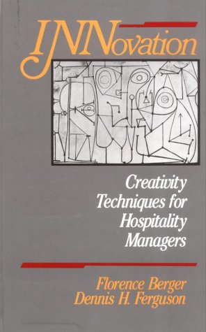 9780471527749: Innovation: Creativity Techniques for Hospitality Managers