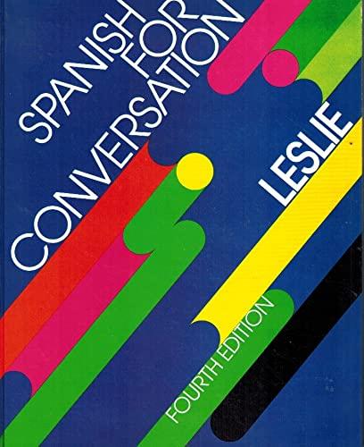 Spanish for Conversation: Leslie, John Kenneth