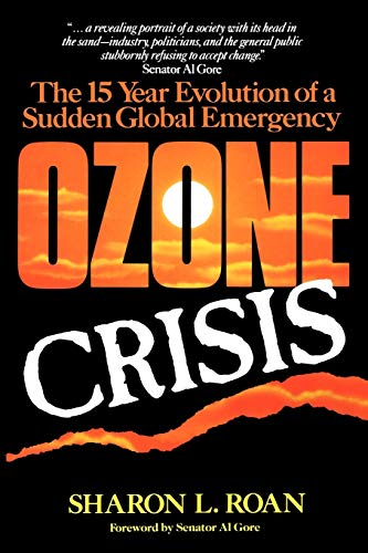 Ozone Crisis: The 15-Year Evolution of a Sudden Global Emergency (Wiley Science Editions): Sharon ...