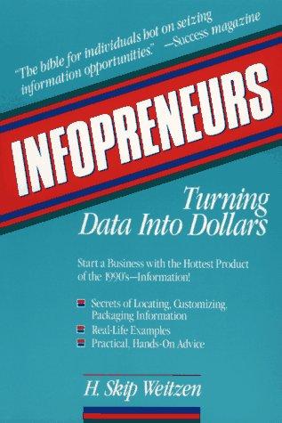 9780471528241: Infopreneurs: Turning Data into Dollars