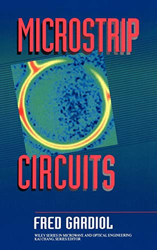 Microstrip Circuits (Hardback): Fred Gardiol