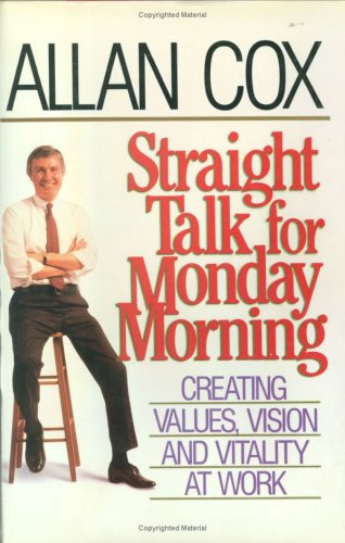 9780471528883: Straight Talk for Monday Morning: Creating Values, Vision, and Vitality at Work