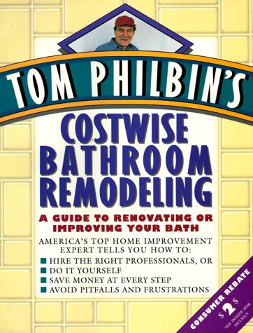 9780471528968: Tom Philbin's Costwise Bathroom Remodeling: A Guide to Renovating or Improving Your Bath