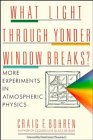 9780471529156: What Light Through Yonder Window Breaks?: More Experiments in Atmospheric Physics