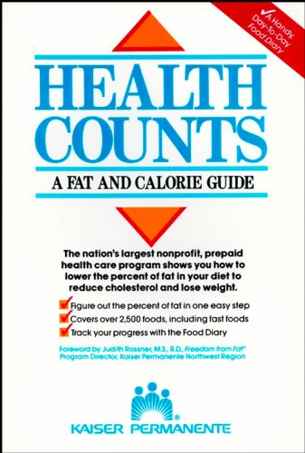 Health Counts: :A Fat and Calorie Guide: Permanente, Kaiser