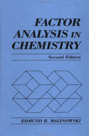 Factor Analysis in Chemistry, 2nd Edition Format: Hardcover: Edmund R. Malinowski (Stevens ...