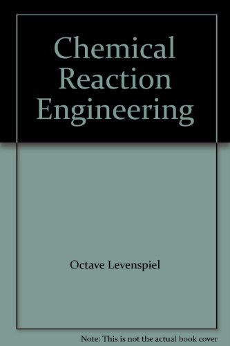 9780471530190: Chemical Reaction Engineering: An Introduction to the Design of Chemical Reactors