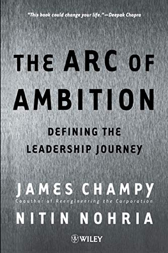 9780471530206: The Arc of Ambition: Defining the Leadership Journey