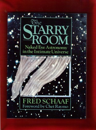 9780471530251: The Starry Room: Naked Eye Astronomy in the Intimate Universe (Wiley Science Editions)