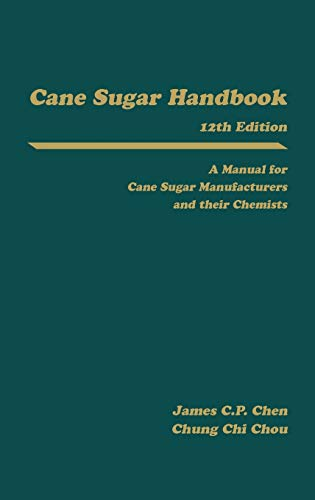 9780471530374: Cane Sugar Handbook: A Manual for Cane Sugar Manufacturers and Their Chemists