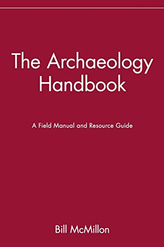 9780471530510: The Archaeology Handbook: A Field Manual and Resource Guide