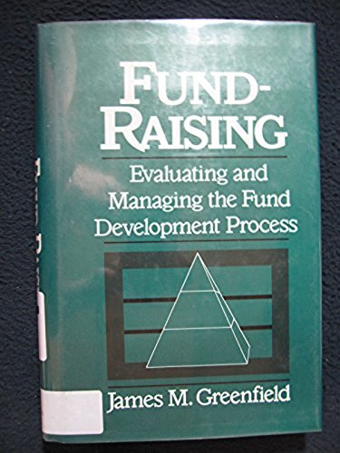9780471531401: Fund-Raising: Evaluating and Managing the Fund Development Process (Wiley Nonprofit Law, Finance and Management Series)