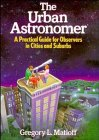 9780471531432: The Urban Astronomer: A Practical Guide for Observers in Cities and Suburbs (Wiley Science Editions)