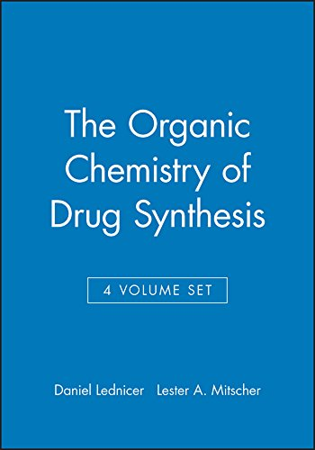 The Organic Chemistry of Drug Synthesis: Mitscher, Lester A., Lednicer, Daniel