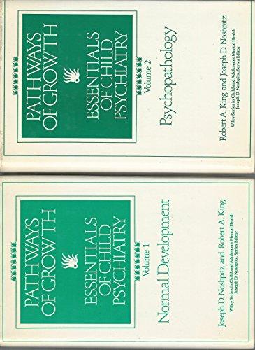 Pathways of Growth: Essentials of Child Psychiatry.: Noshpitz, Joseph D.;