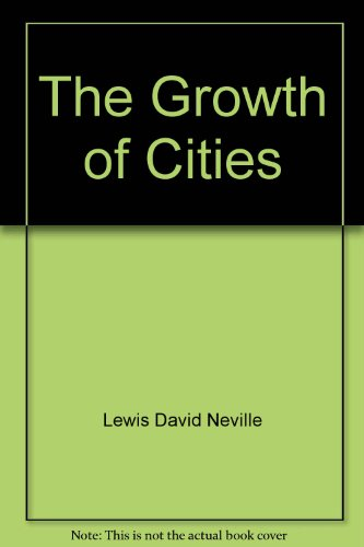 The growth of cities: Lewis, David Neville