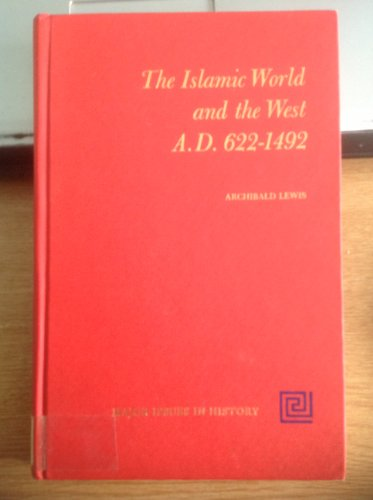 9780471532002: Islamic World and the West, A.D.622-1492 (Major Issues in History)