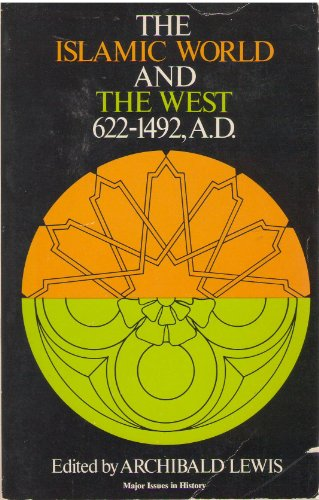 9780471532019: The Islamic World and the West 622-1492, A.D.
