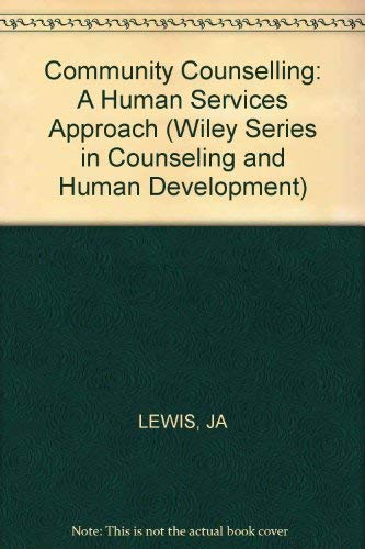 9780471532033: Community Counselling: A Human Services Approach (Wiley series in counseling & human development)
