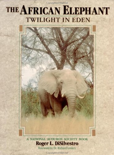 9780471532071: The African Elephant: Twilight in Eden (National Audubon Society Book)