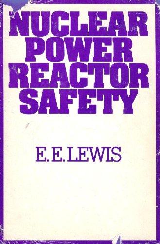 Nuclear Power Reactor Safety: Lewis, E. E.