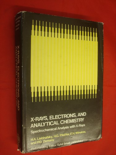 9780471534280: X-rays, Electrons and Analytical Chemistry: Spectrochemical Analysis with X-rays