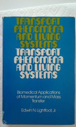 9780471535157: Transport phenomena and living systems;: Biomedical aspects of momentum and mass transport
