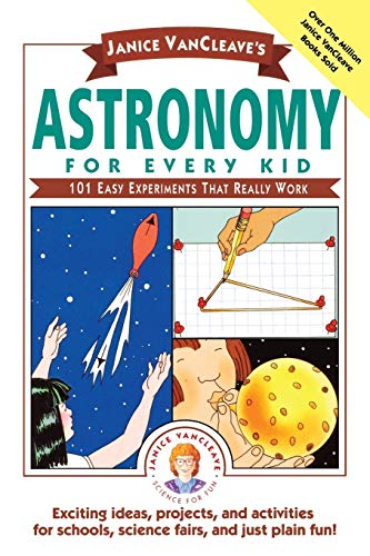 9780471535737: Janice VanCleave's Astronomy for Every Kid: 101 Easy Experiments That Really Work: 101 Experiments That Really Work (Science for Every Kid Series)