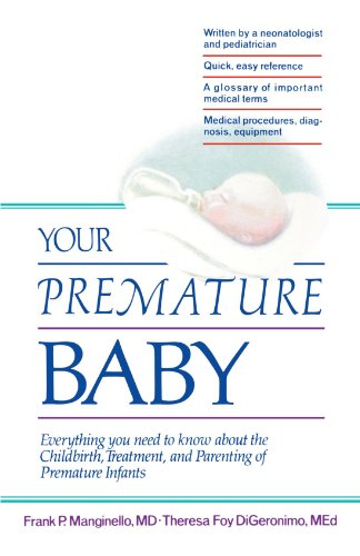 9780471535874: Your Premature Baby: Everything You Need to Know About the Childbirth, Treatment, and Parenting of Premature Infants