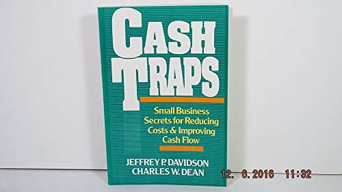 Cash Traps : Small Business Secrets for: Jeffrey P. Davidson;