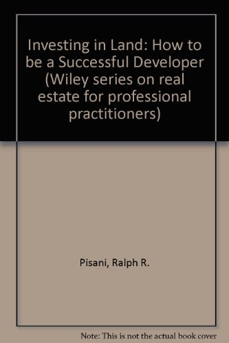9780471536444: Investing in Land: How to Be a Successful Developer (Wiley series on real estate for professional practitioners)