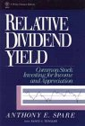 Relative Dividend Yield: Common Stock Investing for Income and Appreciation (Wiley Finance): Spare,...