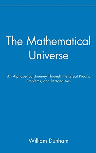 9780471536567: Mathematical Universe C.: An Alphabetical Journey Through the Great Proofs, Problems and Personalities