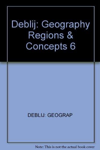 9780471537328: Deblij: Geography Regions & Concepts 6