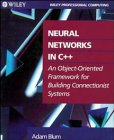 9780471538479: Neural Networks in C++: An Object-Oriented Framework for Building Connectionist Systems
