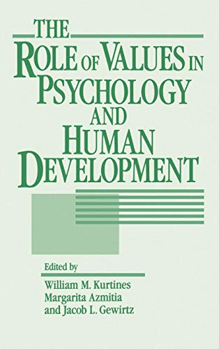 The Role of Values in Psychology and: Editor-William M. Kurtines;