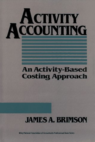 9780471539858: Activity Accounting: An Activity-Based Costing Approach (Wiley/Institute of Management Accountants Professional Book Series)