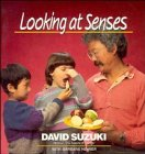 9780471540489: Looking at Senses (David Suzuki's Looking at Series)