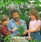 9780471540496: Looking at Plants (David Suzuki's Looking at Series)