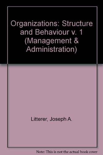 Organizations, Structure & Behavior, Volume One, 2nd Edition,: Litterer, Joseph A.,