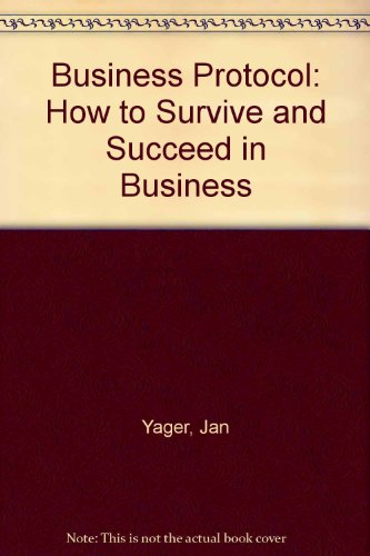 9780471542599: Business Protocol: How to Survive and Succeed in Business