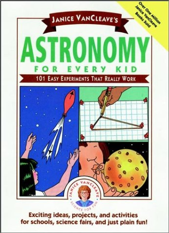 9780471542858: Janice VanCleave's Astronomy for Every Kid: 101 Easy Experiments that Really Work