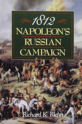 1812: Napoleon's Russian Campaign: Riehn, Richard K.