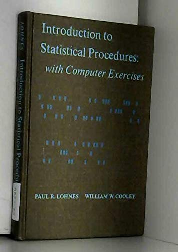 Introduction to Statistical Procedures: With Computer Exercises: Lohnes, Paul R., Cooley, William